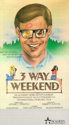 THREE WAY WEEKEND (1980) Comedy - R , Two women go on a weekend camping trip only to run across a sadistic forest ranger who is on the hunt for perverted communists who might be out causing trouble.