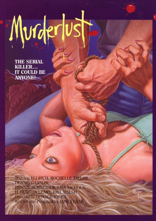 Murderlust (1985) Horror , Thriller - R , A serial killer, who is actually a handsome Sunday school teacher, abducts young women and disposes their bodies in the Mojave Desert.