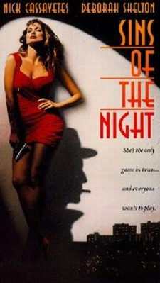 Sins of the Night (1993) R , Jack Nietsche is a hardened ex-con who now works for an P.I. firm, run by Ted Quincy. Quincy's ex-lover is Roxie, now wife to godfather Tony Falcone. In a huge mix-up/double-cross, Roxie plots with Jack to get rid of Falcone and Quincy, one an abusive husband, the other a demented role playing ex-lover, and run away with Jack. But the double crossings don't end there.  (Thriller)