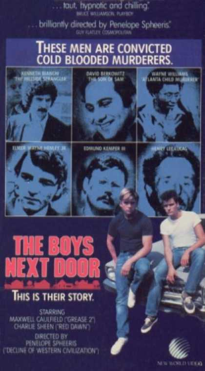 The Boys Next Door (1985) Crime , Drama , Thriller - R : Roy and Bo leave their small town the weekend after graduation for a short road trip to LA. Soon, they find themselves lashing out and leaving a trail of bodies behind them. The violence escalates throughout.